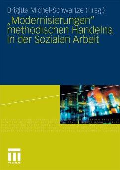 'Modernisierungen' methodischen Handelns in der Sozialen Arbeit (eBook, PDF)