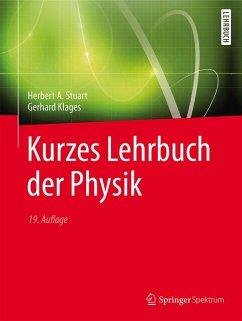 Kurzes Lehrbuch der Physik (eBook, PDF) - Stuart, Herbert A.; Klages, Gerhard