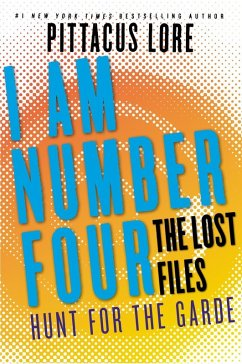 I Am Number Four: The Lost Files: Hunt for the Garde (eBook, ePUB) - Lore, Pittacus