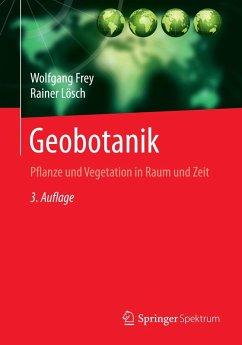 Geobotanik (eBook, PDF) - Frey, Wolfgang; Lösch, Rainer