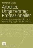 Arbeiter, Unternehmer, Professioneller (eBook, PDF)