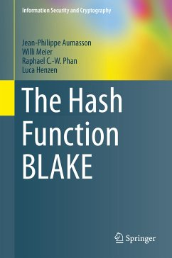 The Hash Function BLAKE (eBook, PDF) - Aumasson, Jean-Philippe; Meier, Willi; Phan, Raphael C. -W.; Henzen, Luca