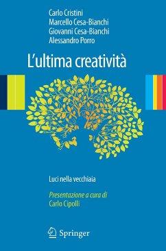 L'ultima creatività (eBook, PDF) - Porro, Alessandro; Cesa-Bianchi, Giovanni; Cesa-Bianchi, Marcello; Cristini, Carlo