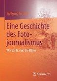 Eine Geschichte des Fotojournalismus (eBook, PDF)