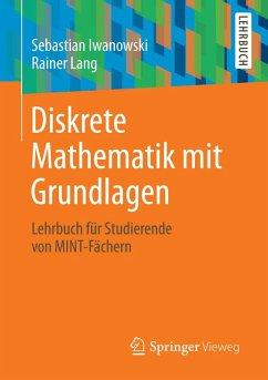 Diskrete Mathematik mit Grundlagen (eBook, PDF) - Iwanowski, Sebastian; Lang, Rainer
