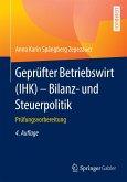 Geprüfter Betriebswirt (IHK) - Bilanz- und Steuerpolitik (eBook, PDF)