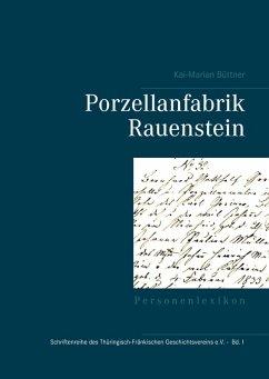 Porzellanfabrik Rauenstein (eBook, ePUB) - Kai-Marian Büttner