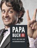 Papa Buch: Alles, was man zum Vater werden braucht (eBook, ePUB)