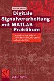 Digitale Signalverarbeitung mit MATLAB®-Praktikum (eBook, PDF)