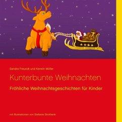 Kunterbunte Weihnachten (eBook, ePUB) - Freundt, Sandra; Möller, Kerstin