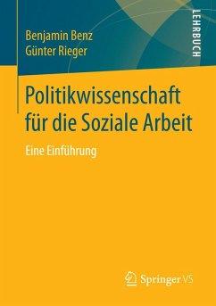 Politikwissenschaft für die Soziale Arbeit (eBook, PDF) - Benz, Benjamin; Rieger, Günter