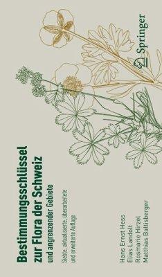 Bestimmungsschlüssel zur Flora der Schweiz und angrenzender Gebiete (eBook, PDF) - Hess, Hans Ernst; Müller-Hirzel, Rosmarie; Baltisberger, Matthias; Landolt, Elias