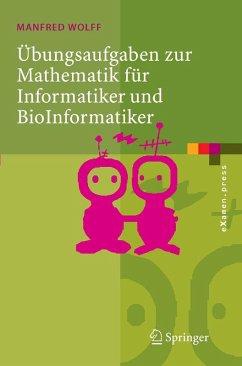 Übungsaufgaben zur Mathematik für Informatiker und BioInformatiker (eBook, PDF) - Wolff, Manfred