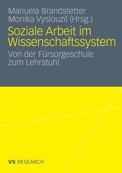 Soziale Arbeit im Wissenschaftssystem (eBook, PDF) - Brandstetter, Manuela; Vyslouzil, Monika