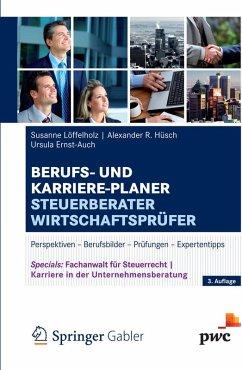 Berufs- und Karriere-Planer Steuerberater   Wirtschaftsprüfer (eBook, PDF) - Löffelholz, Susanne; Hüsch, Alexander; Ernst-Auch, Ursula