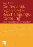 Die Dynamik organisierter Beschäftigungsförderung (eBook, PDF)