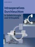 Intraoperatives Durchleuchten in Unfallchirurgie und Orthopädie (eBook, PDF)