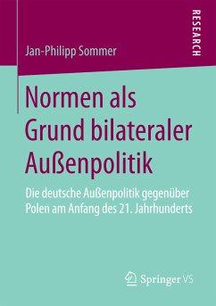 Normen als Grund bilateraler Außenpolitik (eBook, PDF) - Sommer, Jan-Philipp