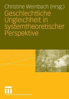 Geschlechtliche Ungleichheit in systemtheoretischer Perspektive (eBook, PDF)