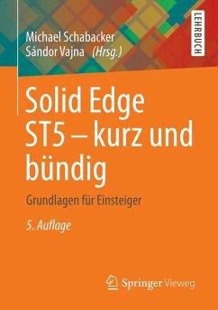 Solid Edge ST5 - kurz und bündig (eBook, PDF) - Schabacker, Michael
