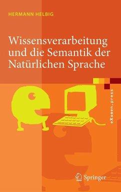Wissensverarbeitung und die Semantik der Natürlichen Sprache (eBook, PDF) - Helbig, Hermann