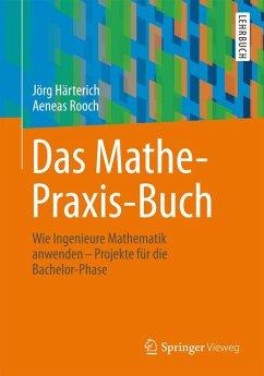 Das Mathe-Praxis-Buch (eBook, PDF) - Härterich, Jörg; Rooch, Aeneas