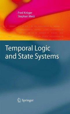 Temporal Logic and State Systems (eBook, PDF) - Kröger, Fred; Merz, Stephan