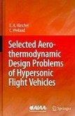 Selected Aerothermodynamic Design Problems of Hypersonic Flight Vehicles (eBook, PDF)