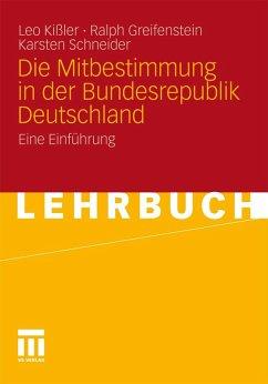 Die Mitbestimmung in der Bundesrepublik Deutschland (eBook, PDF) - Kißler, Leo; Greifenstein, Ralph; Schneider, Karsten