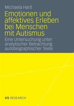 Emotionen und affektives Erleben bei Menschen mit Autismus (eBook, PDF) - Hartl, Michaela