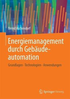 Energiemanagement durch Gebäudeautomation (eBook, PDF) - Aschendorf, Bernd
