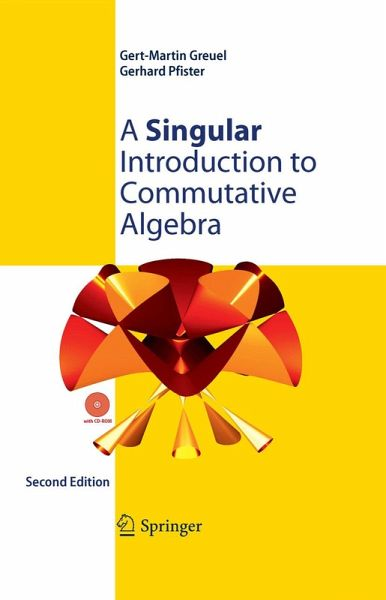A Singular Introduction to Commutative Algebra - Gert-Martin Greuel