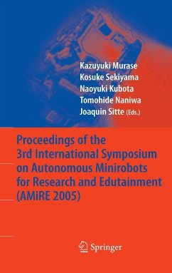 Proceedings of the 3rd International Symposium on Autonomous Minirobots for Research and Edutainment (AMiRE 2005) (eBook, PDF)