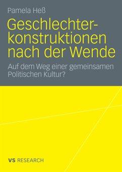 Geschlechterkonstruktionen nach der Wende (eBook, PDF) - Heß, Pamela