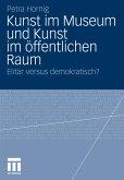 Kunst im Museum und Kunst im öffentlichen Raum (eBook, PDF)