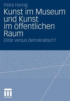 Kunst im Museum und Kunst im öffentlichen Raum (eBook, PDF) - Hornig, Petra