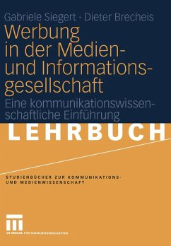 Werbung in der Medien- und Informationsgesellschaft (eBook, PDF) - Siegert, Gabriele; Brecheis, Dieter