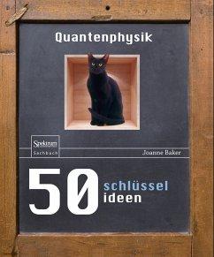 50 Schlüsselideen Quantenphysik (eBook, PDF)