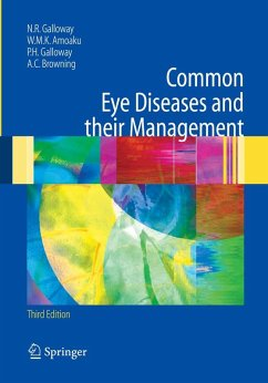 Common Eye Diseases and their Management (eBook, PDF) - Galloway, Nicholas R.; Amoaku, Winfried M. K.; Galloway, Peter H.; Browning, Andrew C