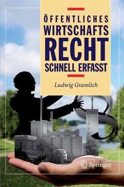 Öffentliches Wirtschaftsrecht - Schnell erfasst (eBook, PDF) - Gramlich, Ludwig