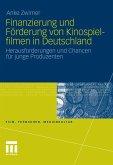 Finanzierung und Förderung von Kinospielfilmen in Deutschland (eBook, PDF)