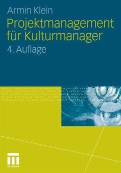 Projektmanagement für Kulturmanager (eBook, PDF) - Klein, Armin