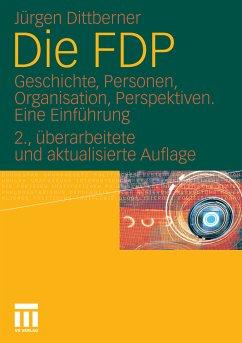 Die FDP (eBook, PDF) - Dittberner, Jürgen