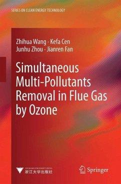 Simultaneous Multi-Pollutants Removal in Flue Gas by Ozone (eBook, PDF) - Wang, Zhihua; Cen, Kefa; Zhou, Junhu; Fan, Jianren