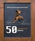 50 Schlüsselideen Wirtschaftswissenschaft (eBook, PDF)