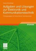 Aufgaben und Lösungen zur Elektronik und Kommunikationstechnik (eBook, PDF)
