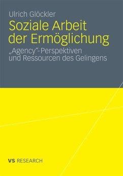 Soziale Arbeit der Ermöglichung (eBook, PDF) - Glöckler, Ulrich