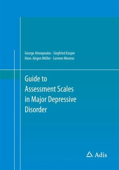 Guide to Assessment Scales in Major Depressive Disorder (eBook, PDF) - Moreno, Carmen; Alexopoulos, George; Möller, Hans-Jürgen; Kasper, Siegfried