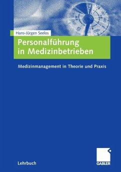 Personalführung in Medizinbetrieben (eBook, PDF) - Seelos, H. -Jürgen
