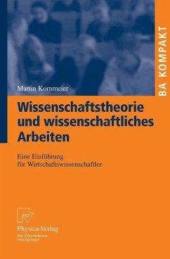 Wissenschaftstheorie und wissenschaftliches Arbeiten (eBook, PDF) - Kornmeier, Martin